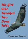 The Girl Who Tweaked Two Lions' Tails