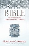 Bible: The Story of the King James Version 1611–2011