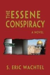 Free Download The Essene Conspiracy by S. Eric Wachtel CHM