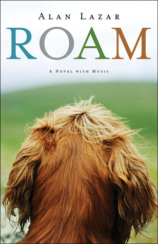 Roam: A Novel with Music
