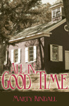 All In Good Time by Marty Kindall Chester
