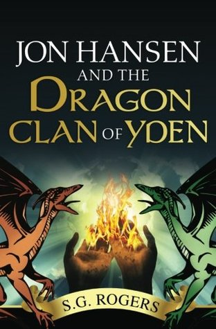 Jon Hansen and the Dragon Clan of Yden by S.G. Rogers