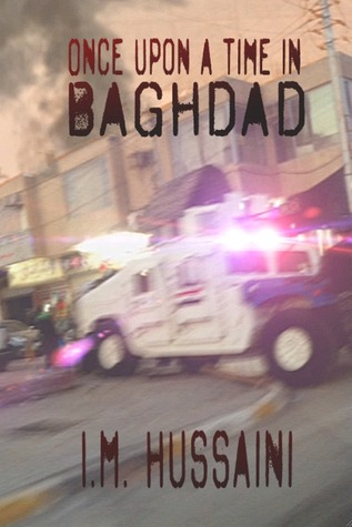 Once Upon A Time In Baghdad - first edition by I.M. Hussaini