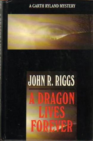 A Dragon Lives Forever (Garth Ryland Mystery #9)