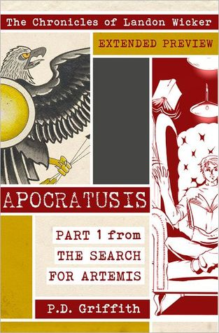 Apocratusis - Part 1 from The Search for Artemis by P.D. Griffith