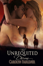 The Unrequited Dom by Carolyn Faulkner