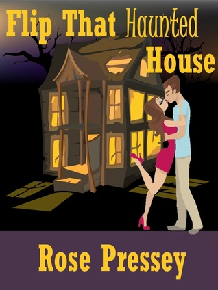 Flip That Haunted House (Haunted Renovation Mystery #1)