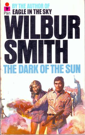 The Dark of the Sun by Wilbur A. Smith
