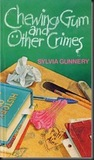 Chewing Gum and Other Crimes