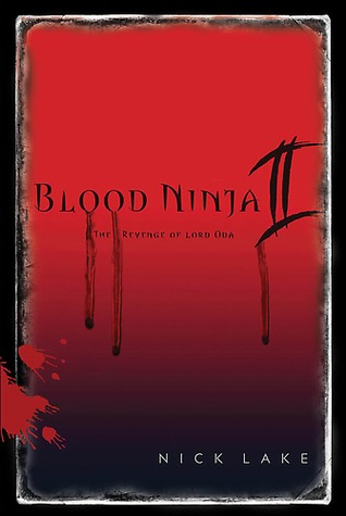 The Revenge of Lord Oda (Blood Ninja, #2)