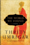 The World We Found by Thrity Umrigar