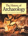 The History of Archaeology: Great Excavations of the World