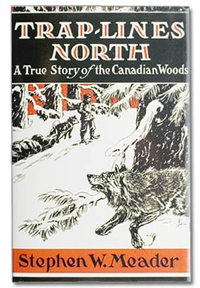 Trap Lines North:  A True Story Of The Canadian Woods
