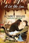 A Lot like Love...a li'l like chocolate by Sumrit Shahi