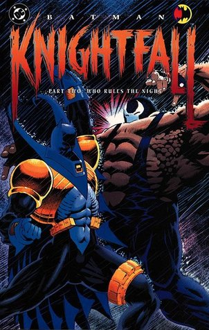 Batman: Knightfall, Part 2: Who Rules the Night