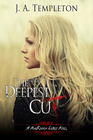 The Deepest Cut by J.A. Templeton