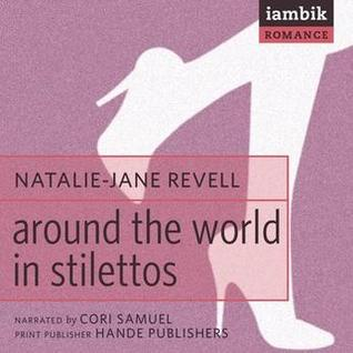Around the World in Stilettos by Natalie-Jane Revell