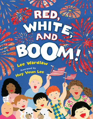 Red, White, and Boom! by Lee Wardlaw