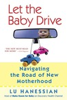 Let the Baby Drive: Navigating the Road of New Motherhood