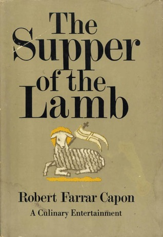 Supper of the Lamb by Robert Farrar Capon