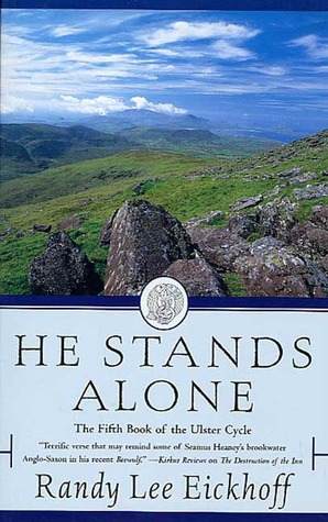 He Stands Alone: The Fifth Book of the Ulster Cycle