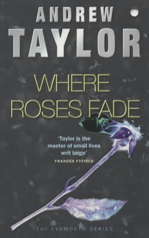Where Roses Fade by Andrew  Taylor