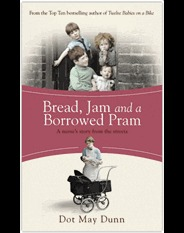 Bread, Jam and a Borrowed Pram by Dot May Dunn