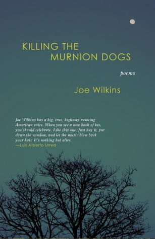 Killing the Murnion Dogs by Joe Wilkins