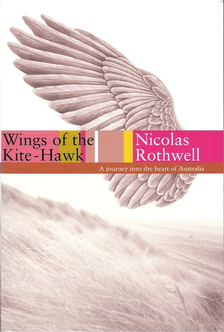 Wings of the Kite-hawk  by Nicolas Rothwell