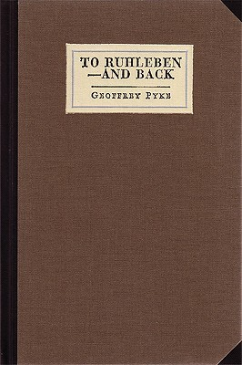 To Ruhleben -- And Back by Geoffrey Pyke
