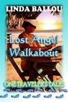Lost Angel Walkabout: One Traveler's Tales