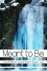 Meant to Be (The Infinitum Government, #2)