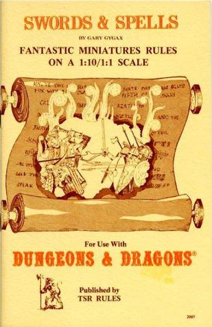 Swords & Spells: Fantastic Miniatures Rules On A 1:10/1:1 Scale For Use With Dungeons & Dragons
