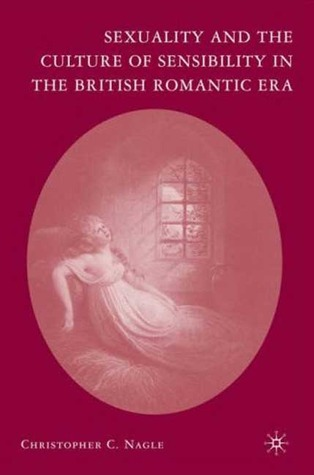 Sexuality and the Culture of Sensibility in the British Romantic Era