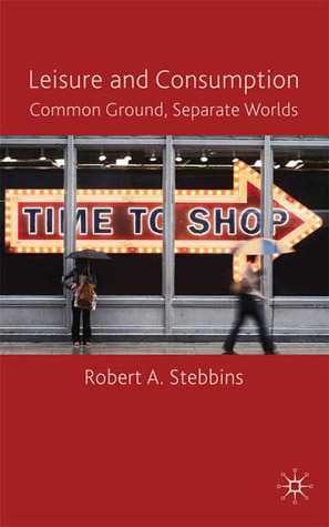 Leisure and Consumption: Common Ground/Separate Worlds