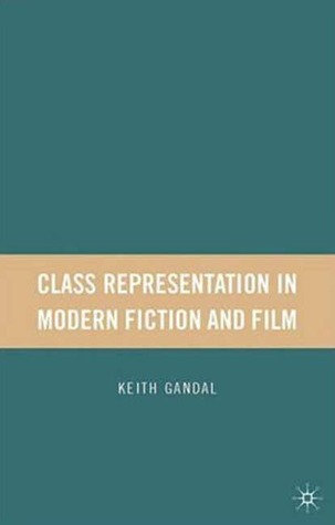 Class Representation in Modern Fiction and Film