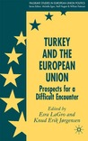 Turkey and the European Union: Prospects for a Difficult Encounter