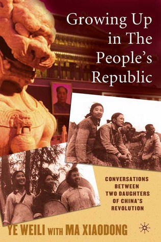 Growing Up in The People's Republic: Conversations Between Two Daughters of China's Revolution (Palgrave Studies in Oral History)