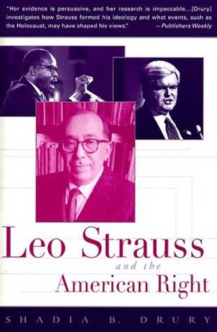 Leo Strauss and the American Right by Shadia B. Drury