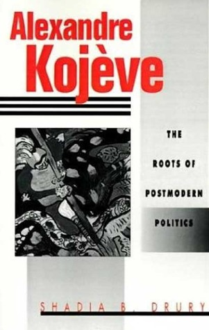 Alexandre Kojeve: The Roots of Postmodern Politics