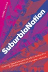 SuburbiaNation: Reading Suburban Landscape in Twentieth-Century American Fiction and Film