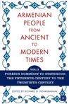 The Armenian People From Ancient to Modern Times, Volume II: Foreign Dominion to Statehood: The Fifteenth Century to the Twentieth Century
