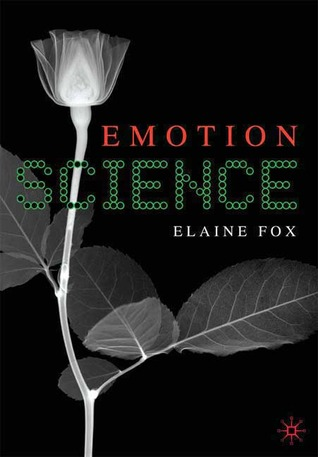 Emotion Science: Cognitive and Neuroscientific Approaches to Understanding Human Emotions