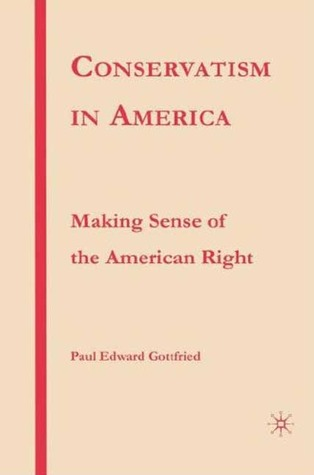 Conservatism in America by Paul Edward Gottfried