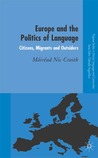 Europe and the Politics of Language: Citizens, Migrants and Outsiders