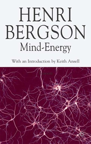 Mind-Energy by Henri Bergson