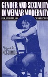 """Gender and Sexuality in Weimar Modernity: Film, Literature, and """"New Objectivity"""""""
