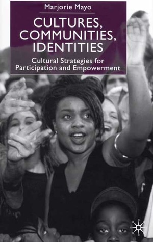 Cultures, Communities, Identities: Cultural Strategies for Participation and Empowerment