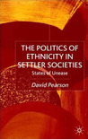 The Politics of Ethnicity in Settler Societies: States of Unease