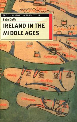 Ireland in the Middle Ages by Seán Duffy